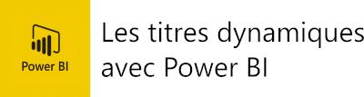 Titre dynamique avec power BI